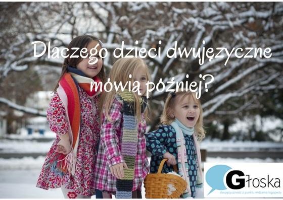 Dlaczego dzieci wielojęzyczne zaczynają mówić później?