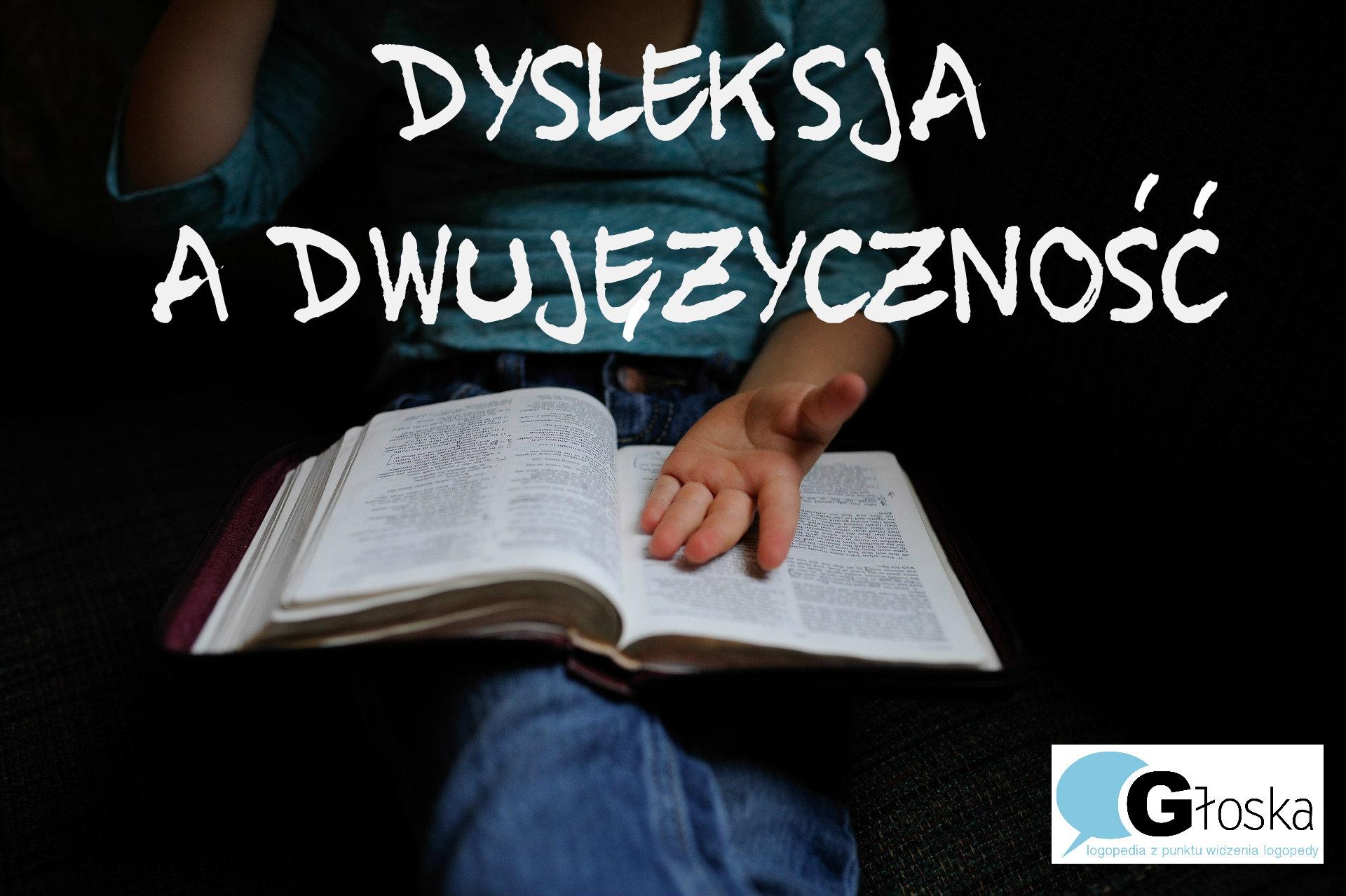 Dysleksja w dwujęzyczności