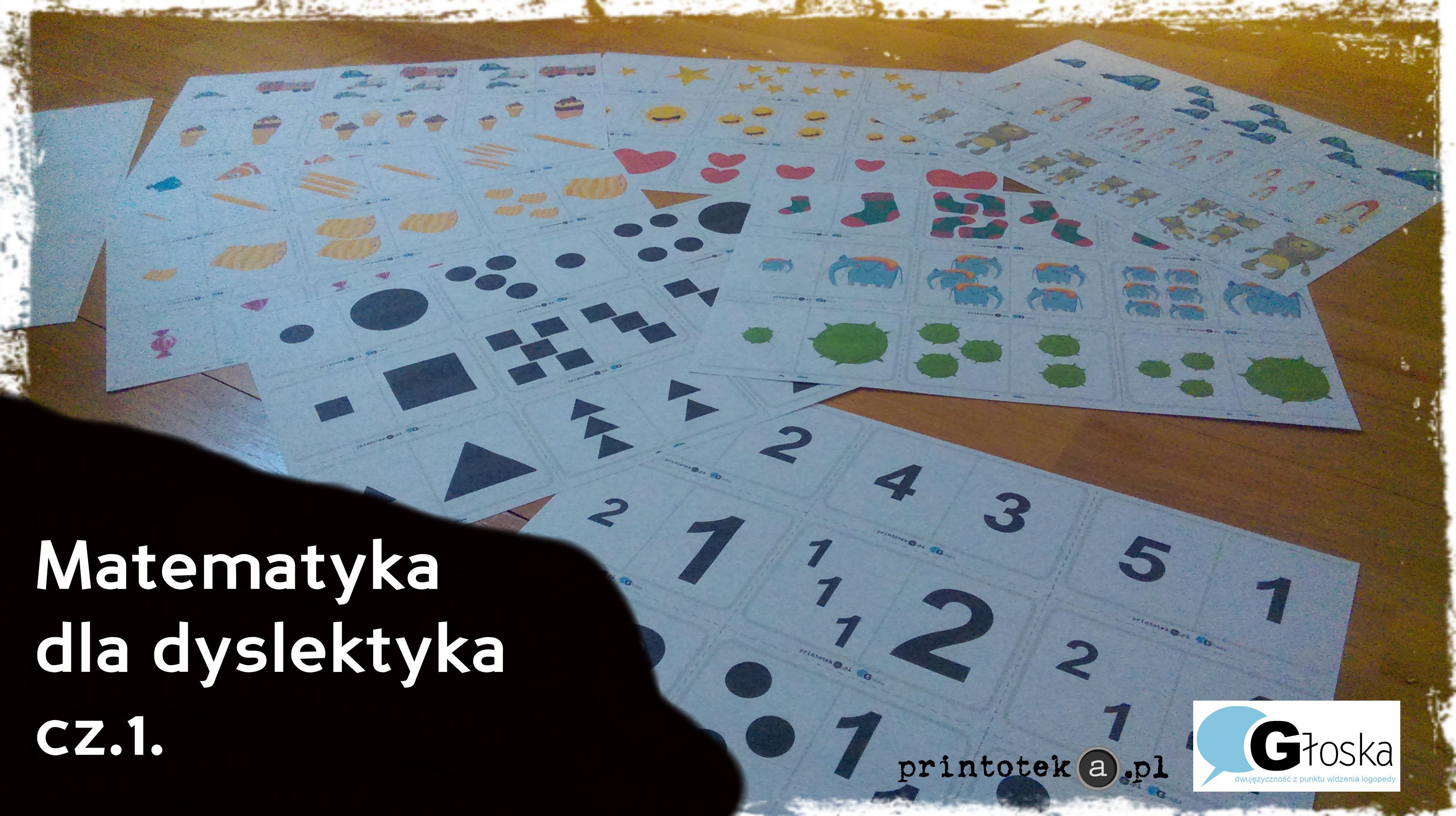 Matematyka dla (dwujęzycznego) dyslektyka – cz.1.