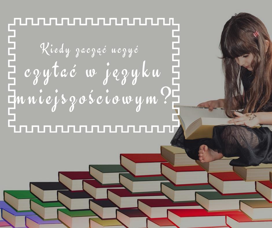 Kiedy zacząć uczyć czytania w języku mniejszościowym?